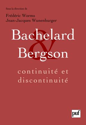 BACHELARD ET BERGSON : CONTINUITE ET DISCONTINUITE
