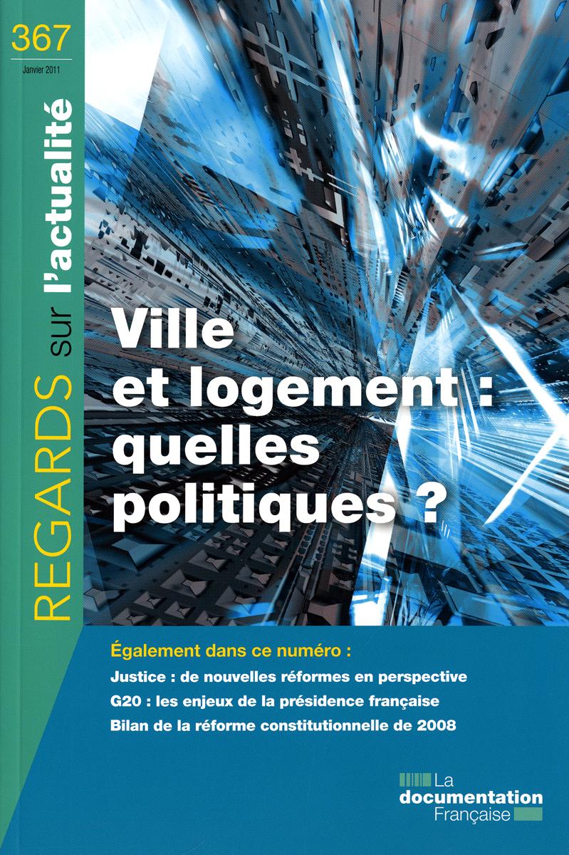 VILLE ET LOGEMENT : QUELLES POLITIQUES ? N 367 JANVIER 2011