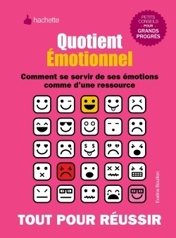 QUOTIENT EMOTIONNEL - COMMENT SE SERVIR DE SES EMOTIONS COMME D'UNE RESSOURCE