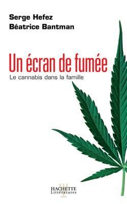 UN ECRAN DE FUMEE, LE CANNABIS DANS LA FAMILLE