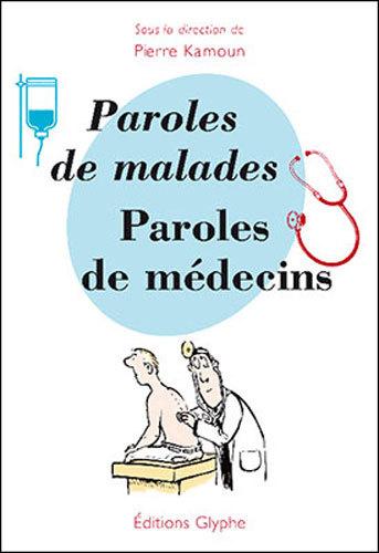PAROLES DE MALADES, DE MEDECINS