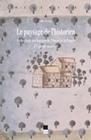 LE PAYSAGE DE L'HISTORIEN ARCHEOLOGIE DES BOCAGES DE L'OUEST DE LA FRANCE A L'EPOQUE MODERNE
