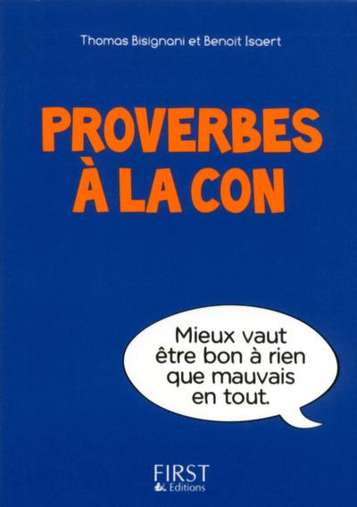 PETIT LIVRE DE - PROVERBES A LA CON