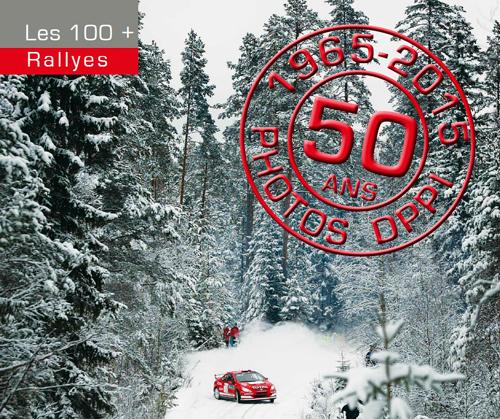 RALLYES (LES 100+) 1965-2015 50 ANS