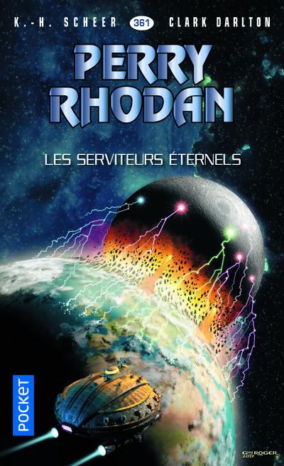 PERRY RHODAN - NUMERO 361 LES SERVITEURS ETERNELS