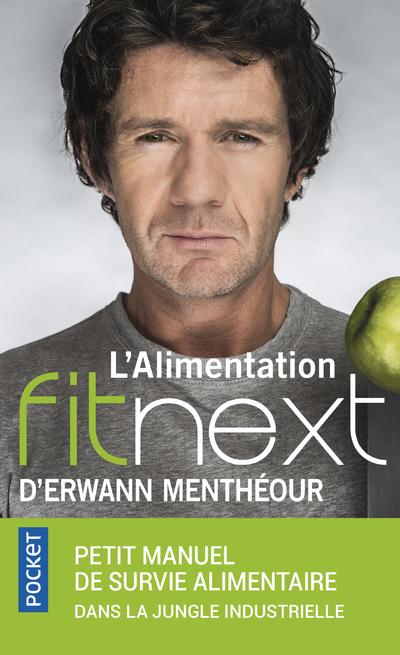 L'ALIMENTATION FITNEXT D'ERWANN MENTHEOUR - PETIT MANUEL DE SURVIE ALIMENTAIRE DANS LA JUNGLE INDUS