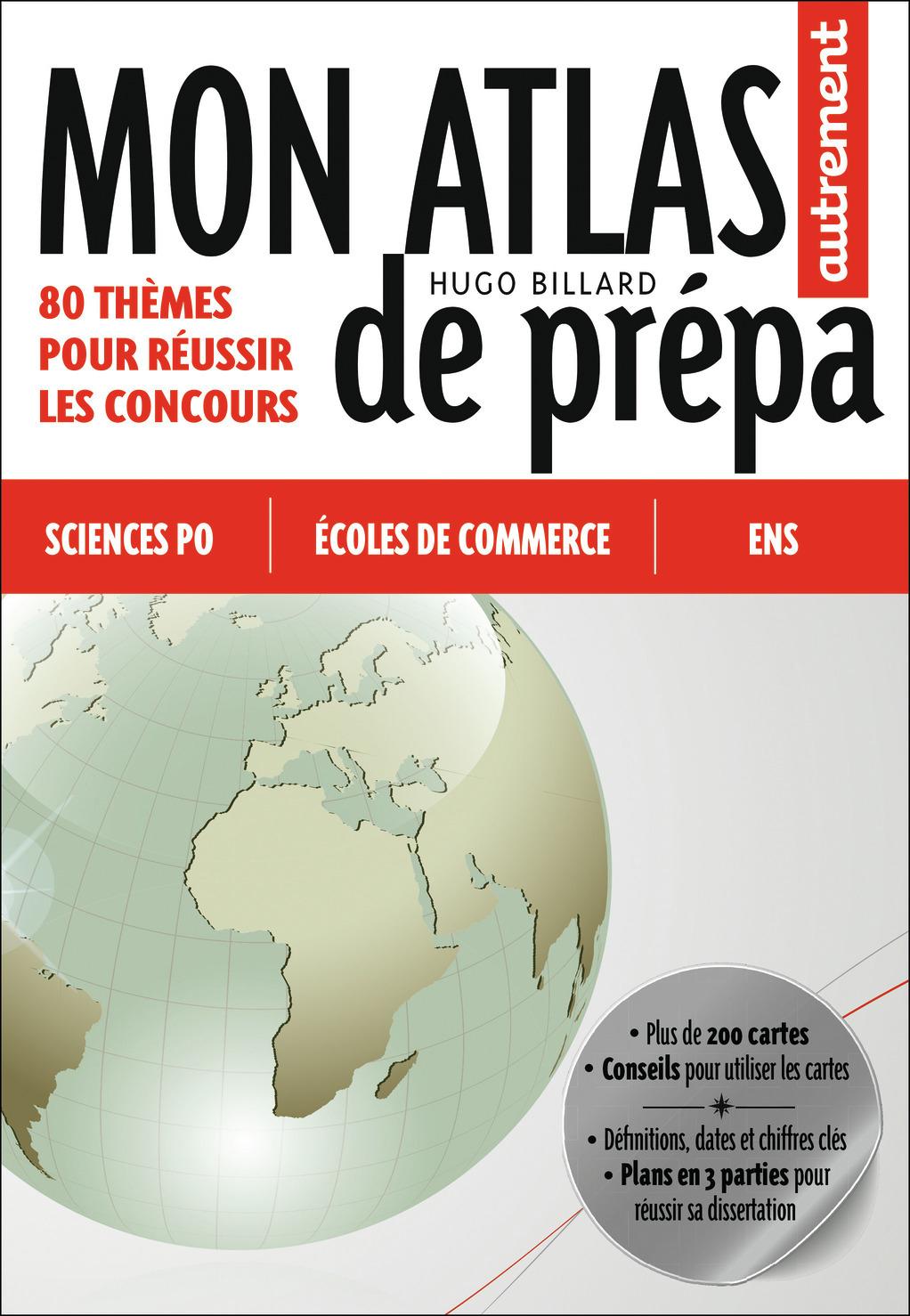 ATLAS MEMOIRES - MON ATLAS DE PREPA - 80 THEMES POUR REUSSIR LES CONCOURS (SCIENCES PO, ECOLES DE CO
