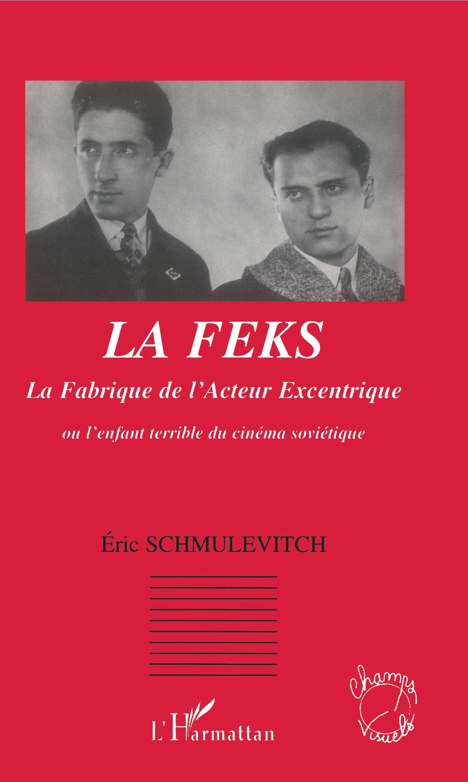 FEKS  LA FABRIQUE DE L'ACTEUR EXCENTRIQUE OU L'ENFANT TERRIB