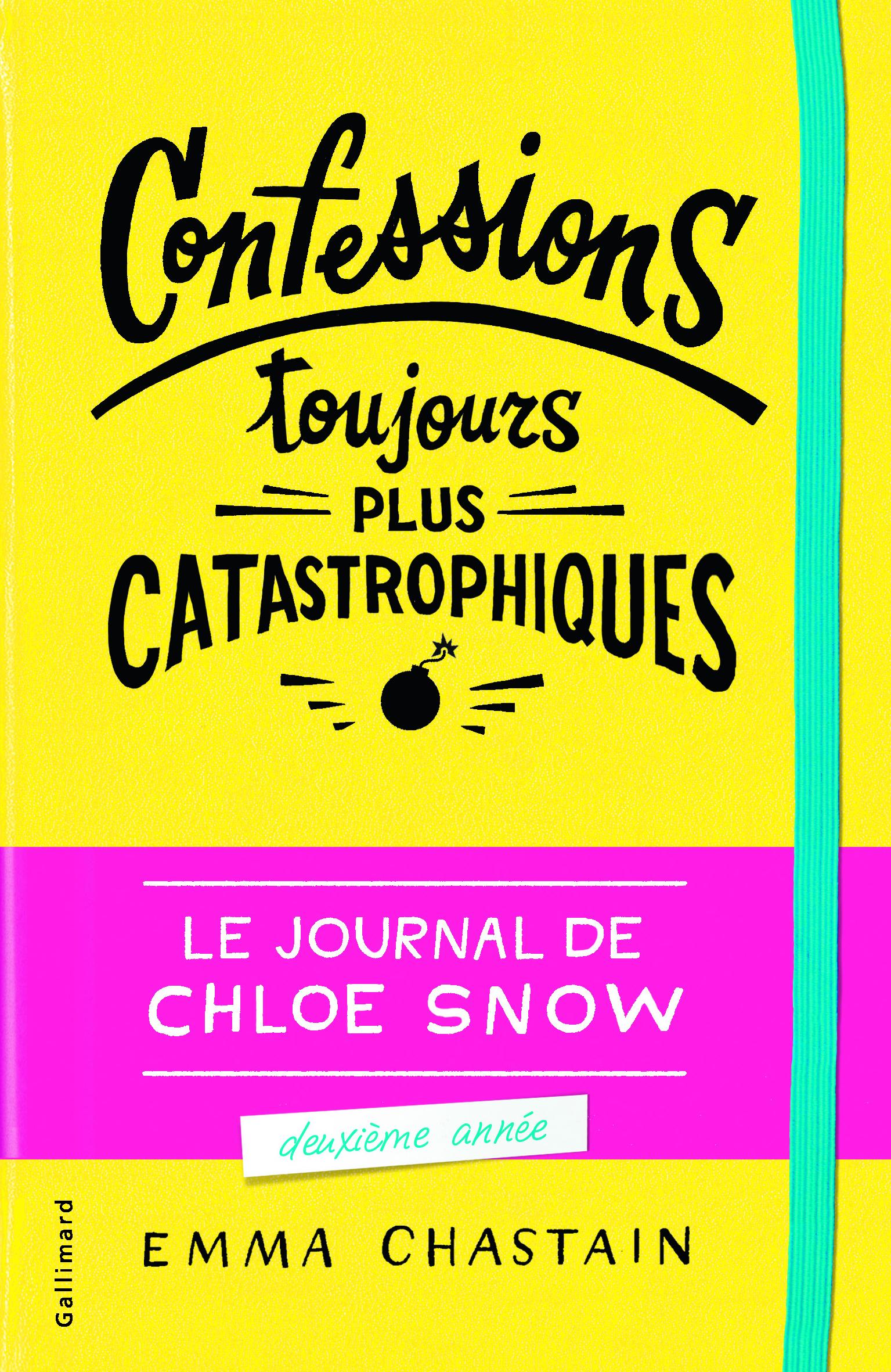 LE JOURNAL DE CHLOE SNOW, 2 : CONFESSIONS TOUJOURS PLUS CATA