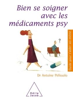 BIEN SE SOIGNER AVEC LES MEDICAMENTS PSY