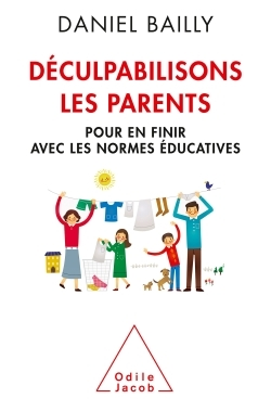 DECULPABILISONS LES PARENTS