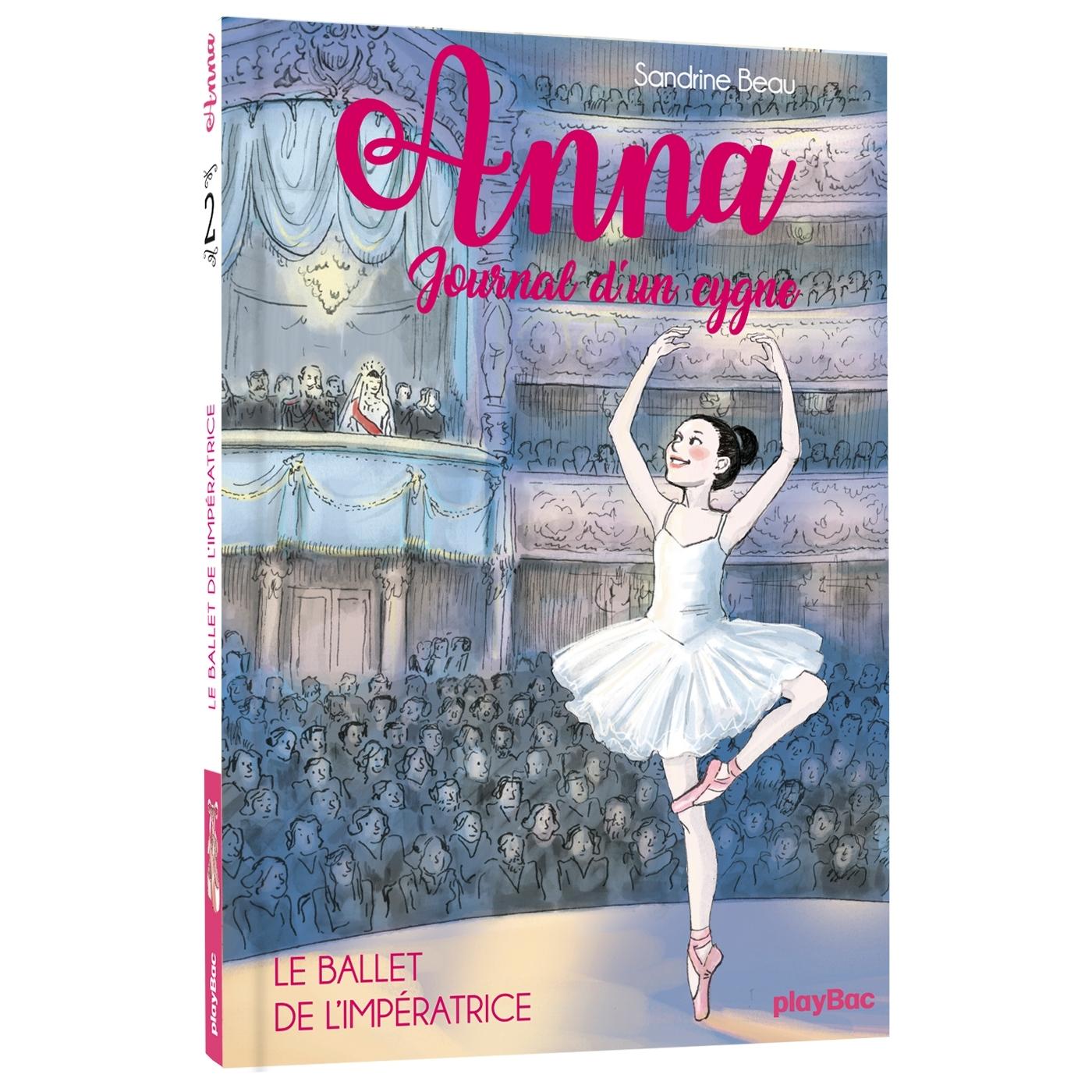 ANNA, JOURNAL D'UN CYGNE - LE BALLET DE L'IMPERATRICE - TOME 2