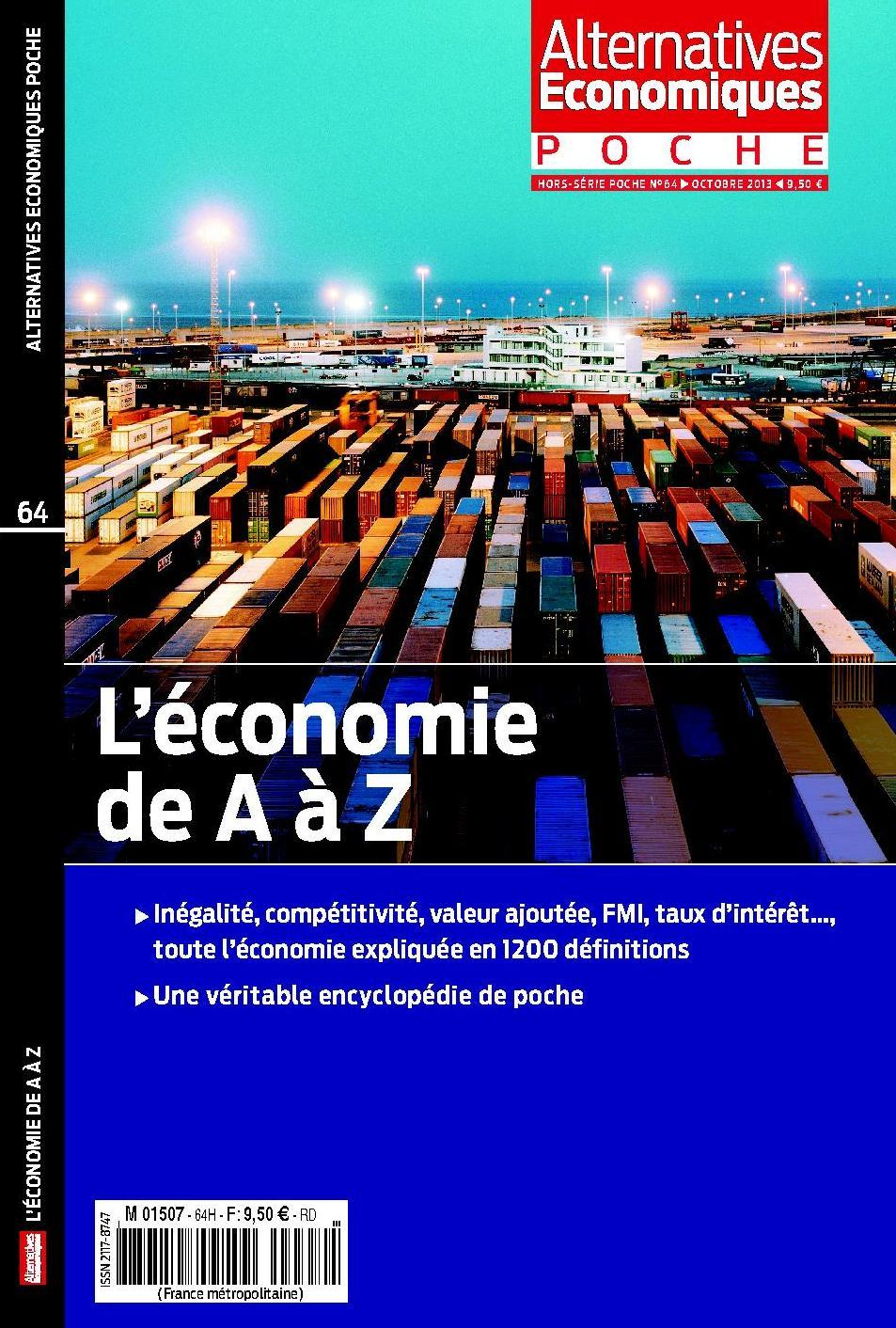 ALTERNATIVES ECONOMIQUES - HORS-SERIE POCHE - NUMERO 64 L'ECONOMIE DE A A Z - OCTOBRE 2013
