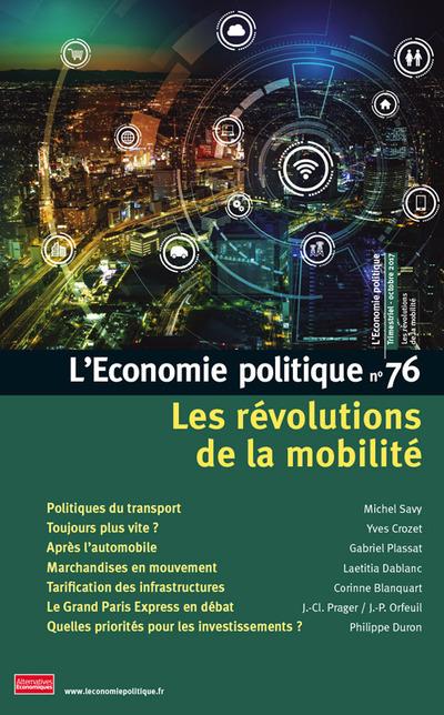 L'ECONOMIE POLITIQUE - NUMERO 76 LES REVOLUTIONS DE LA MOBILITE