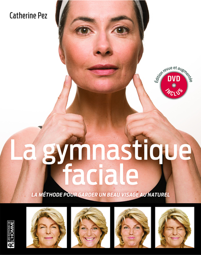 LA GYMNASTIQUE FACIALE - NOUVELLE EDITION AUGMENTEE ET DVD INCLUS