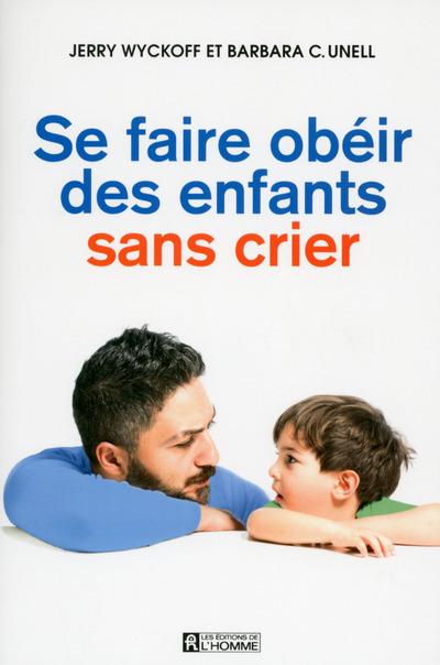 SE FAIRE OBEIR DES ENFANTS SANS CRIER