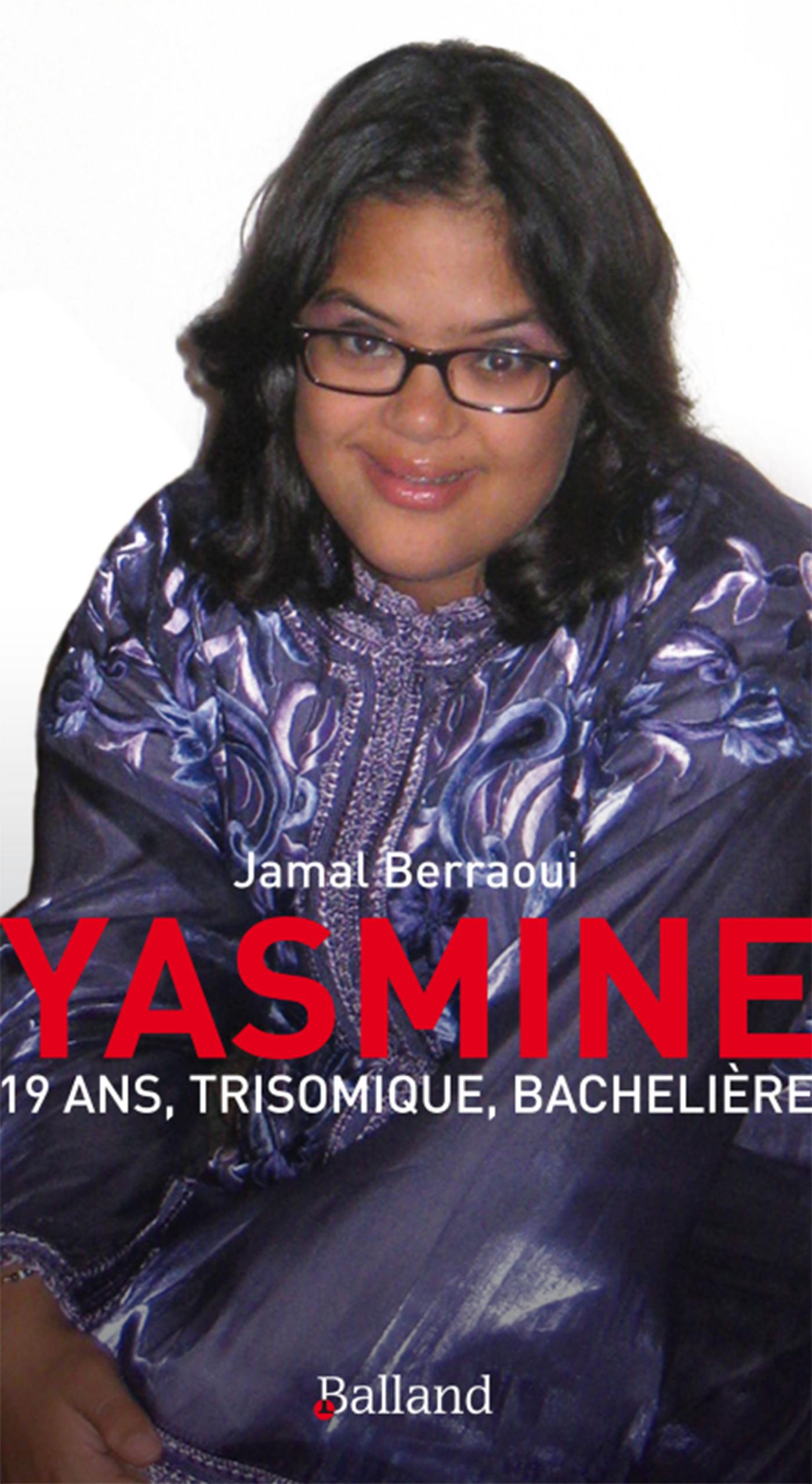 YASMINE 19 ANS, TRISOMIQUE, BACHELIERE