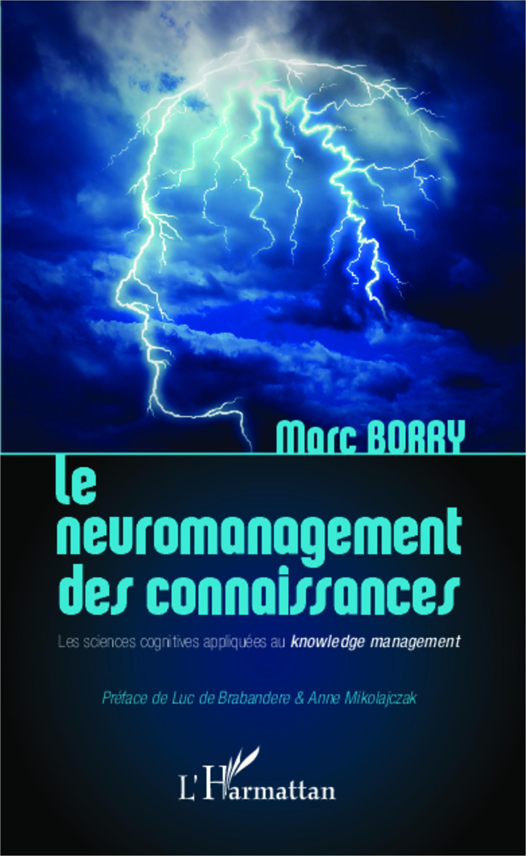 NEUROMANAGEMENT DES CONNAISSANCES LES SCIENCES COGNITIVES APPLIQUEE AU KNOWLEDGE MANAGEMENT