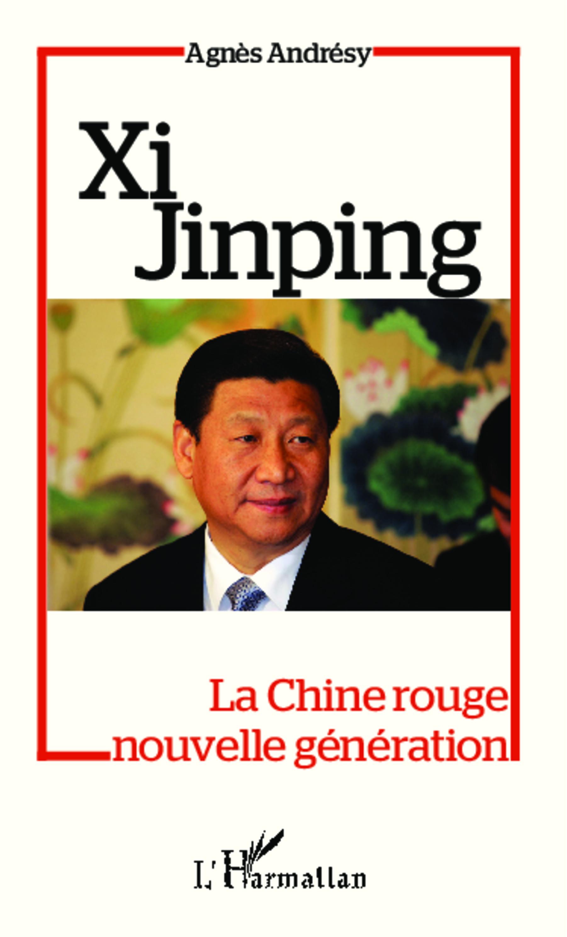 XI JINPING LA CHINE ROUGE NOUVELLE GENERATION