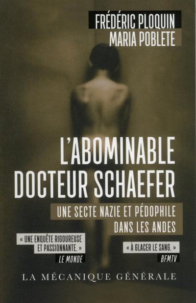 L'ABOMINABLE DOCTEUR SCHAEFER. UNE SECTE NAZIE ET PEDOPHILE DANS LES ANDES
