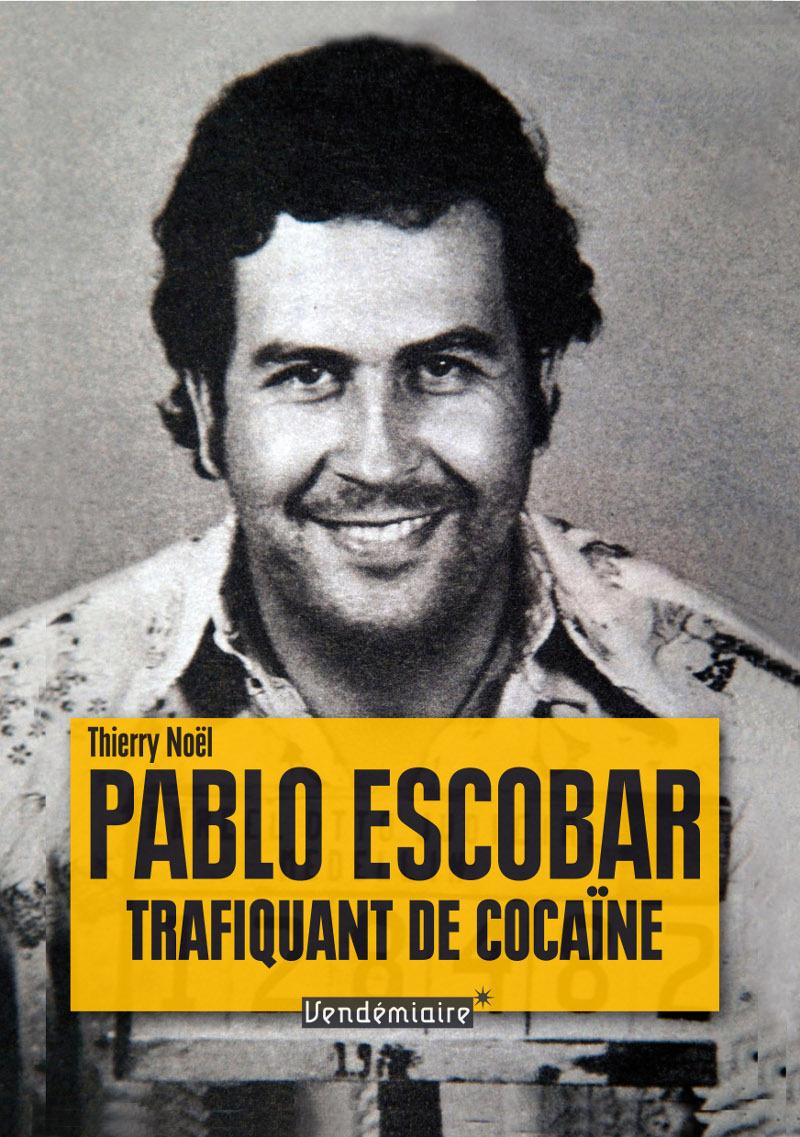 PABLO ESCOBAR, TRAFIQUANT DE COCAINE