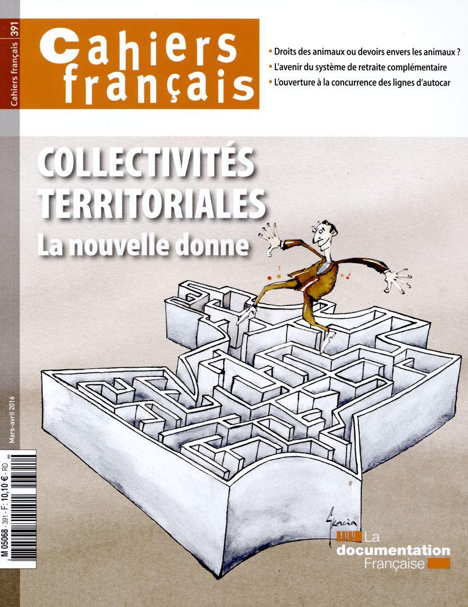 COLLECTIVITES TERRITORIALES : LA NOUVELLE DONNE - CAHIERS FRANCAIS N  391