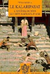 KALARIPAYAT,L'ANCETRE DE TOUS LES ARTS MARTIAUX D'ASIE