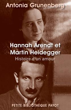 HANNAH ARENDT ET MARTIN HEIDEGGER HISTOIRE D'UN AMOUR