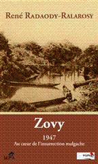 ZOVY 1947 AU COEUR DE L'INSURRECTION MALGACHE