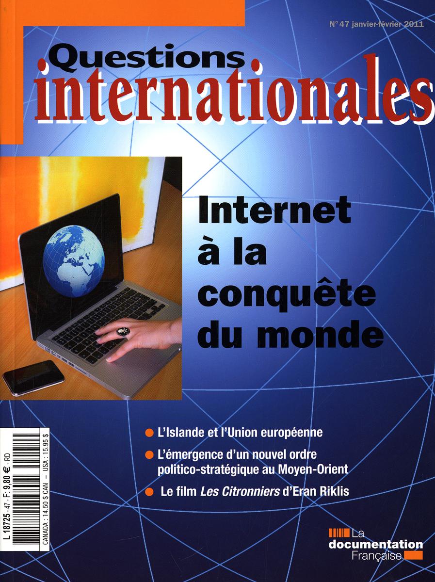 INTERNET A LA CONQUETE DU MONDE N 47 JANVIER-FEVRIER 2011