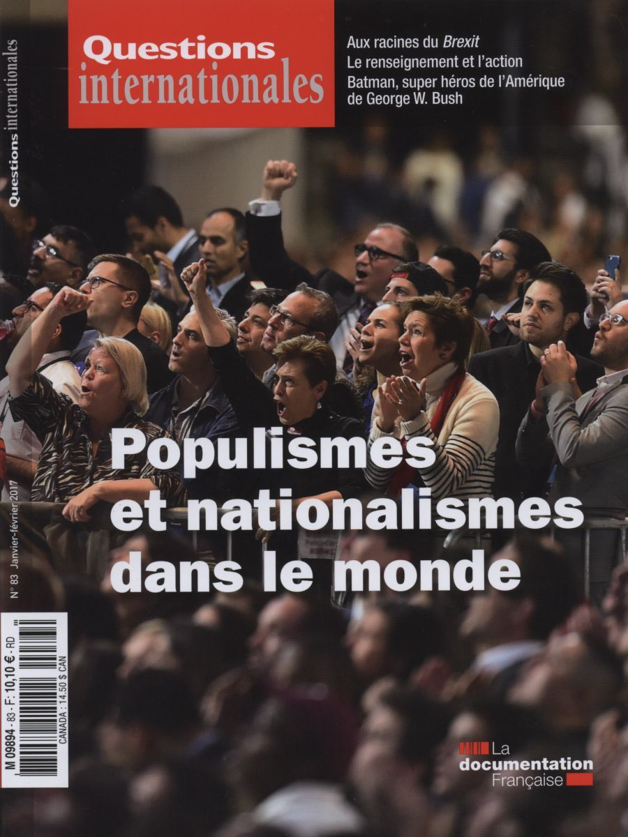 POPULISMES ET NATIONALISMES  DANS LE MONDE- QUESTIONS INTERNATIONALES N  83