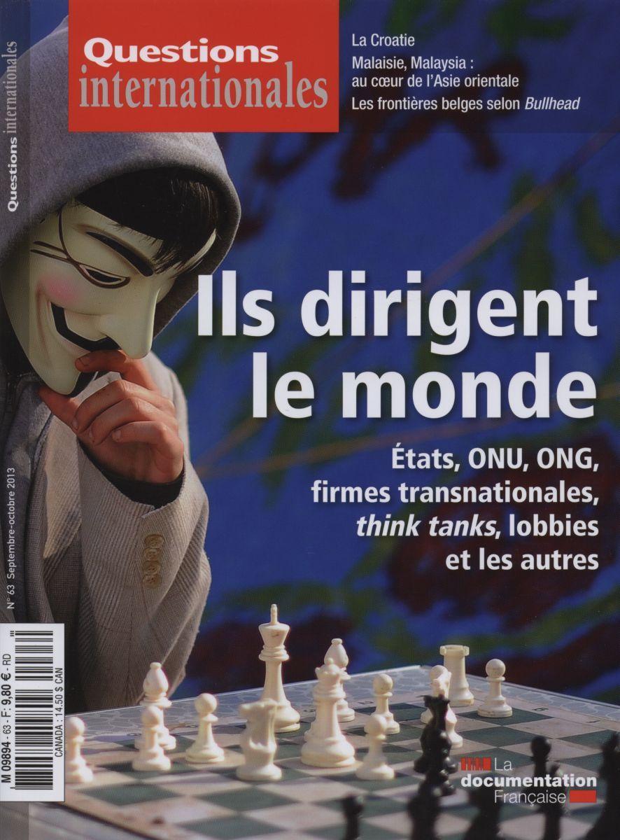 ILS DIRIGENT LE MONDE... ETATS, ONU, ONG, FIRMES TRANSNATIONALES,... QI N 63