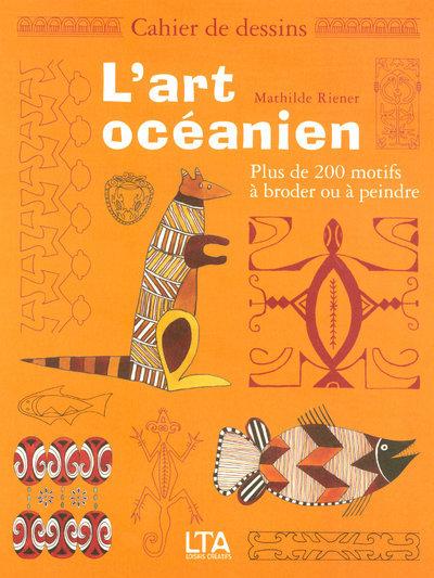 CAHIER DE DESSINS - L'ART OCEANIEN