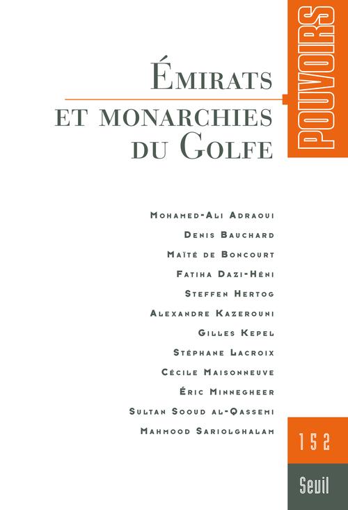 POUVOIRS, N 152 . EMIRATS ET MONARCHIES DU GOLFE