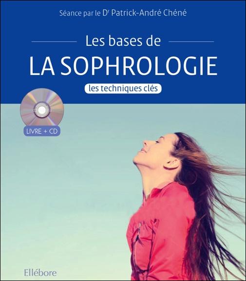 S'INITIER A LA SOPHROLOGIE - LES TECHNIQUES DE BASE - LIVRE + CD
