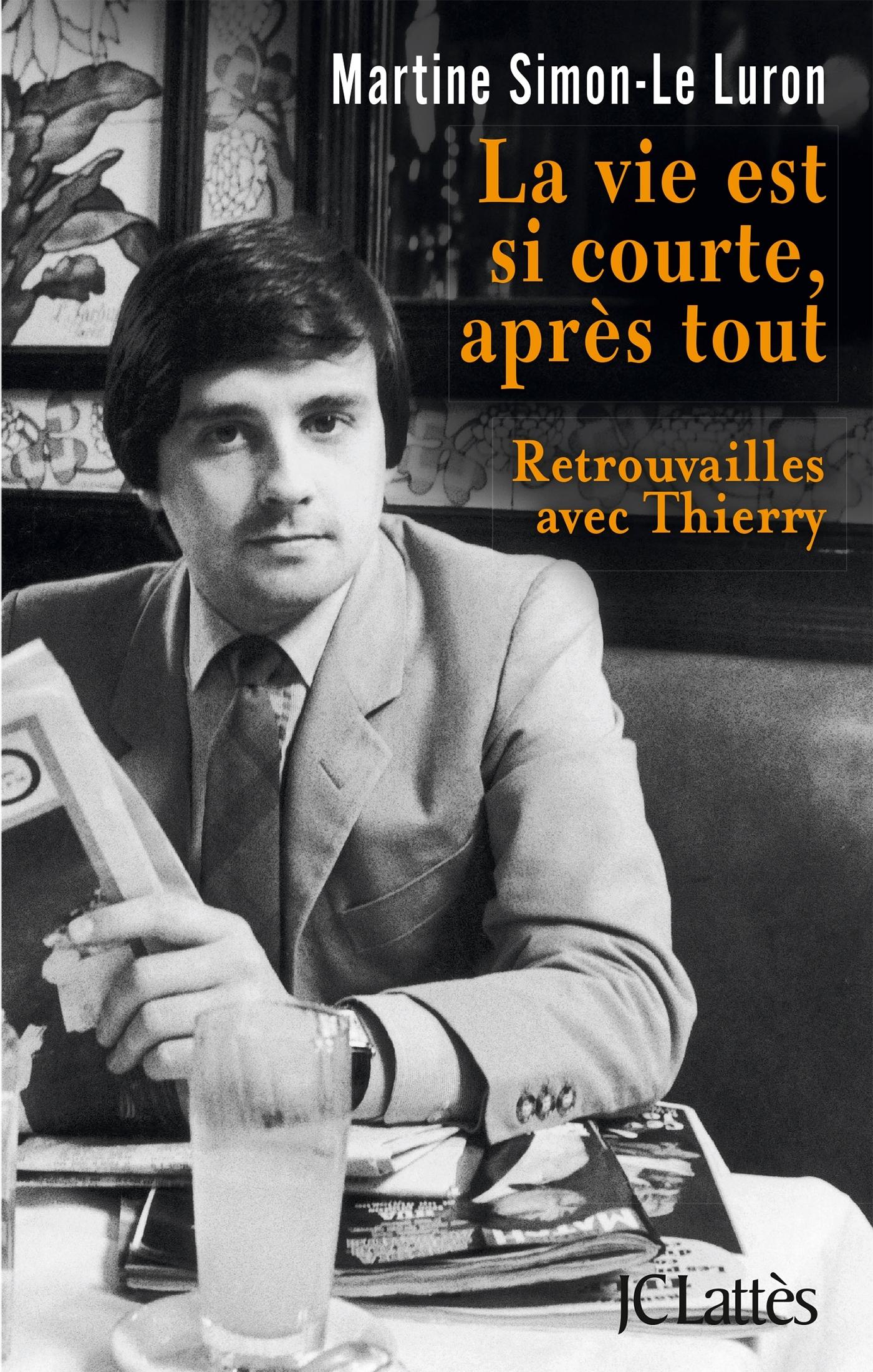 LA VIE EST SI COURTE APRES TOUT  RETROUVAILLES AVEC THIERRY LE LURON