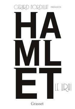 HAMLET LE VRAI