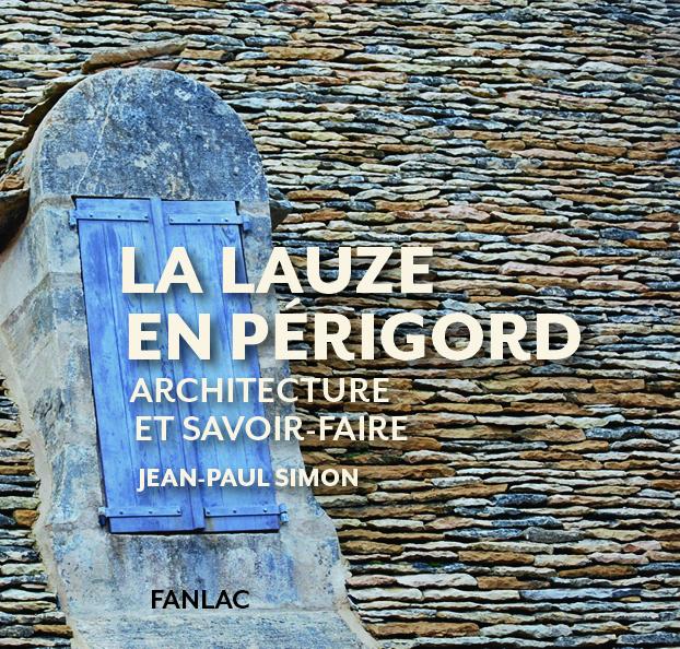 LA LAUZE EN PERIGORD ARCHITECTURE ET SAVOIR-FAIRE
