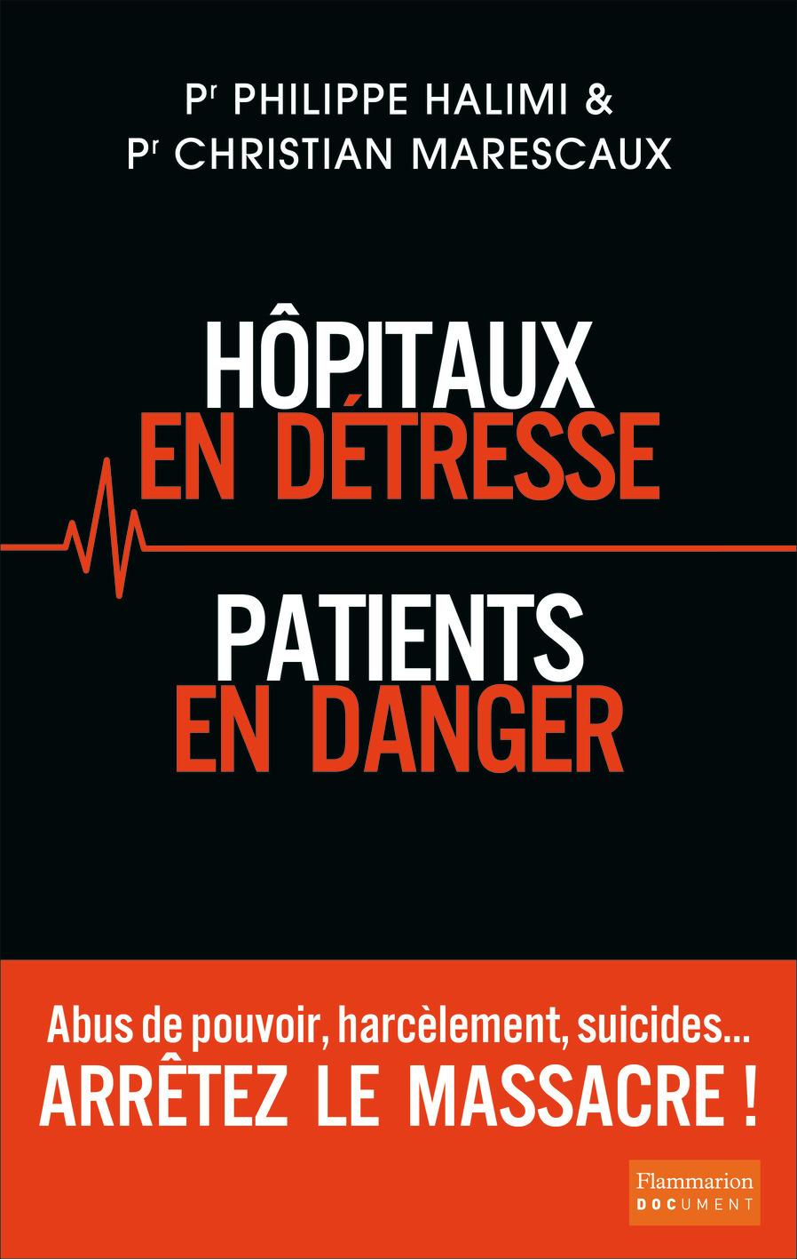 HOPITAUX EN DETRESSE, PATIENTS EN DANGER