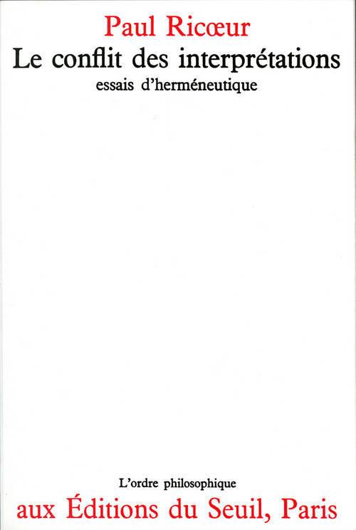 LE CONFLIT DES INTERPRETATIONS. ESSAIS D'HERMENEUTIQUE