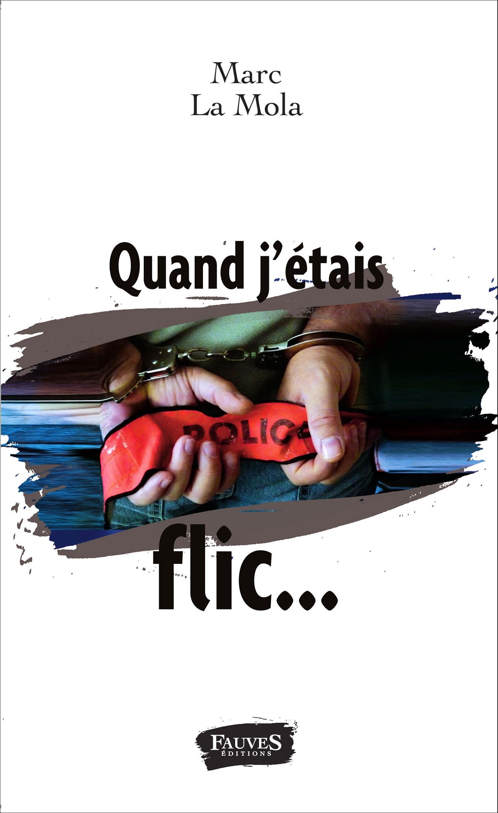 QUAND J'ETAIS FLIC...