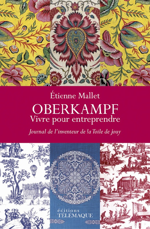 OBERKAMPF JOURNAL DE L'INVENTEUR DE LA TOILE DE JOUY, 1737-1815