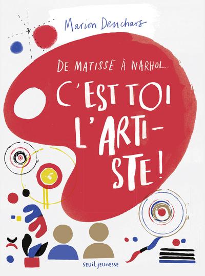 C'EST TOI L'ARTISTE ! - DE MATISSE A WARHOL...