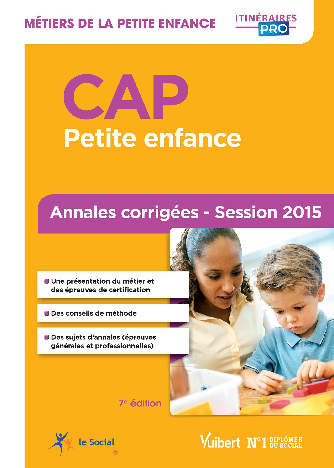 CAP PETITE ENFANCE MATIERES GENERALES ET PROFESSIONNELLES ANNALES 2015 7E EDT