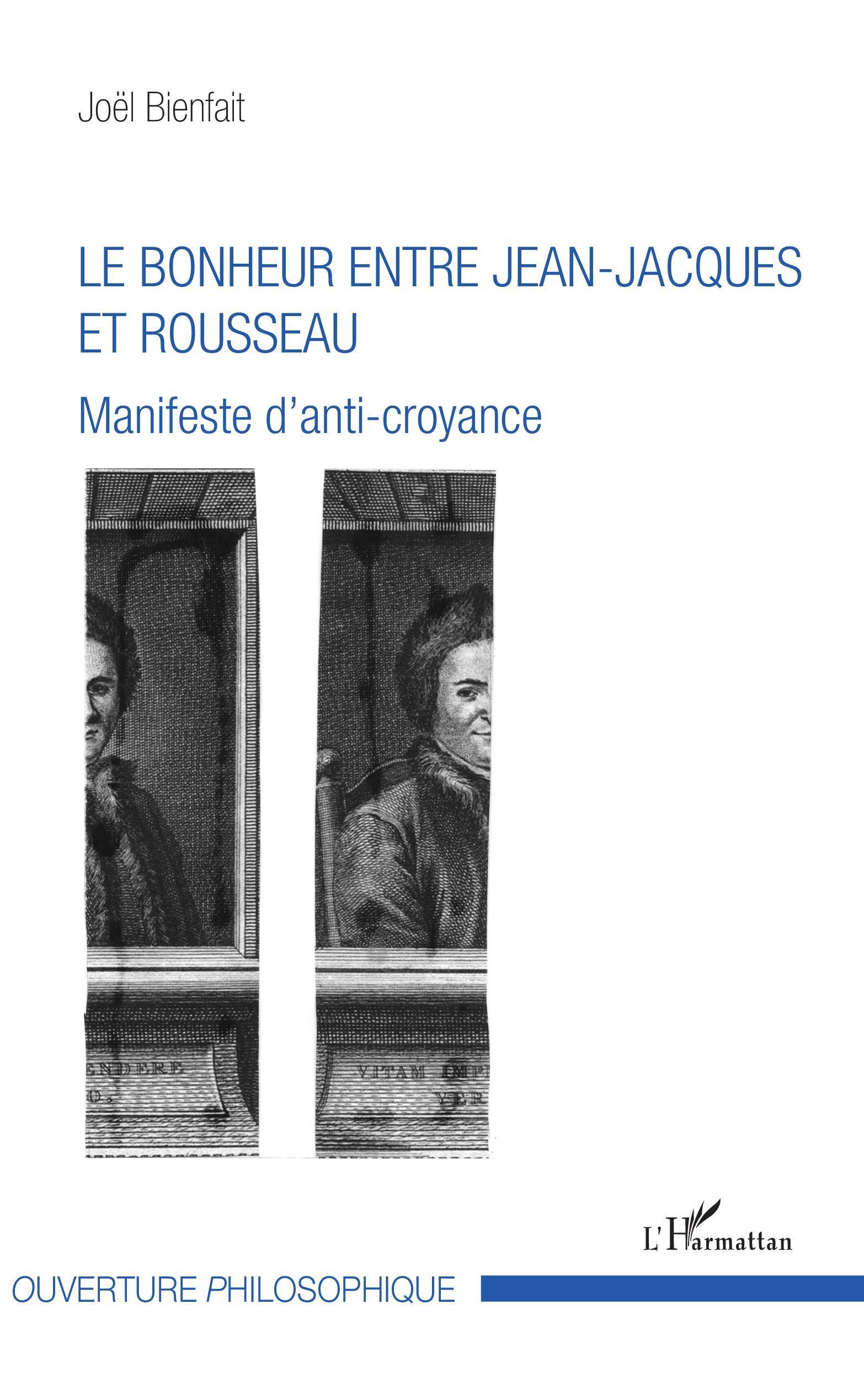 BONHEUR ENTRE JEAN JACQUES ET ROUSSEAU (LE) MANIFESTE D'ANTI CROYANCE