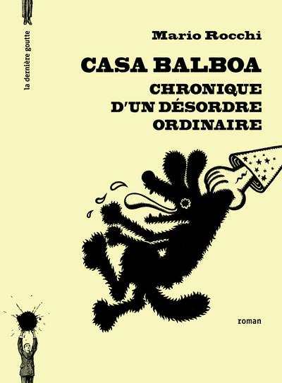 CASA BALBOA - CHRONIQUE D'UN DESORDRE ORDINAIRE