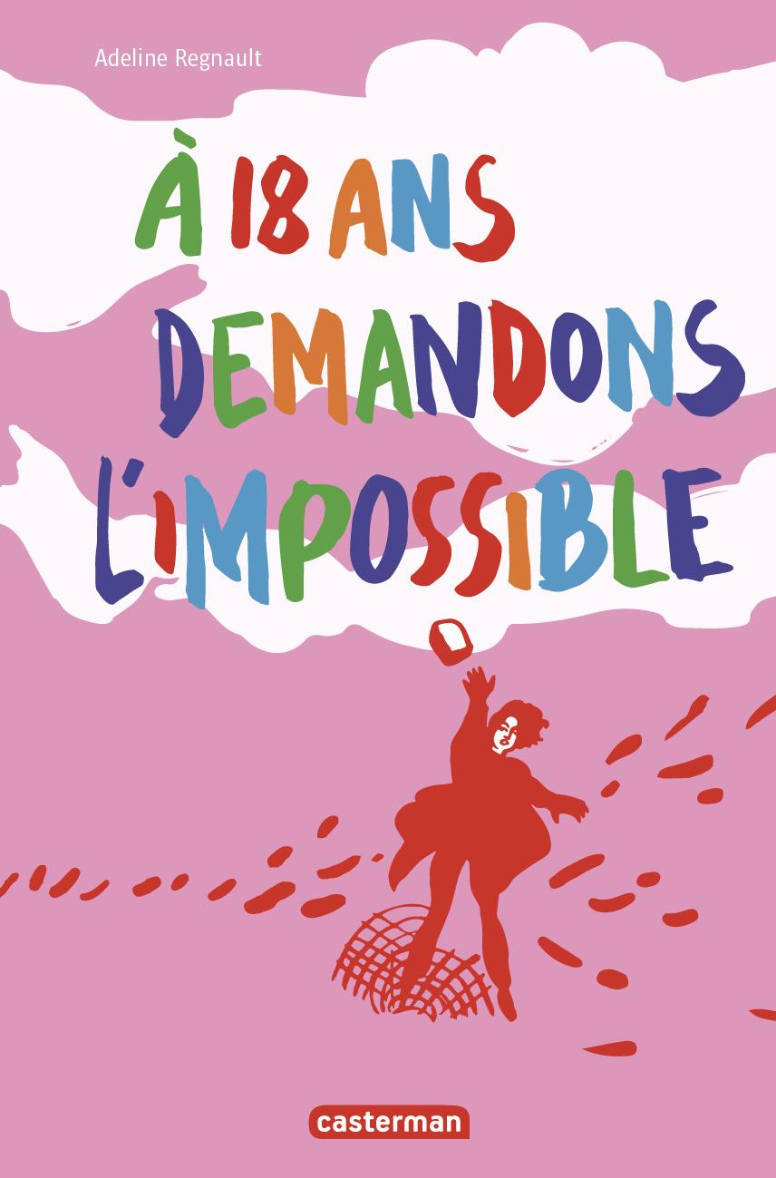 A 18 ANS, DEMANDONS L'IMPOSSIBLE !