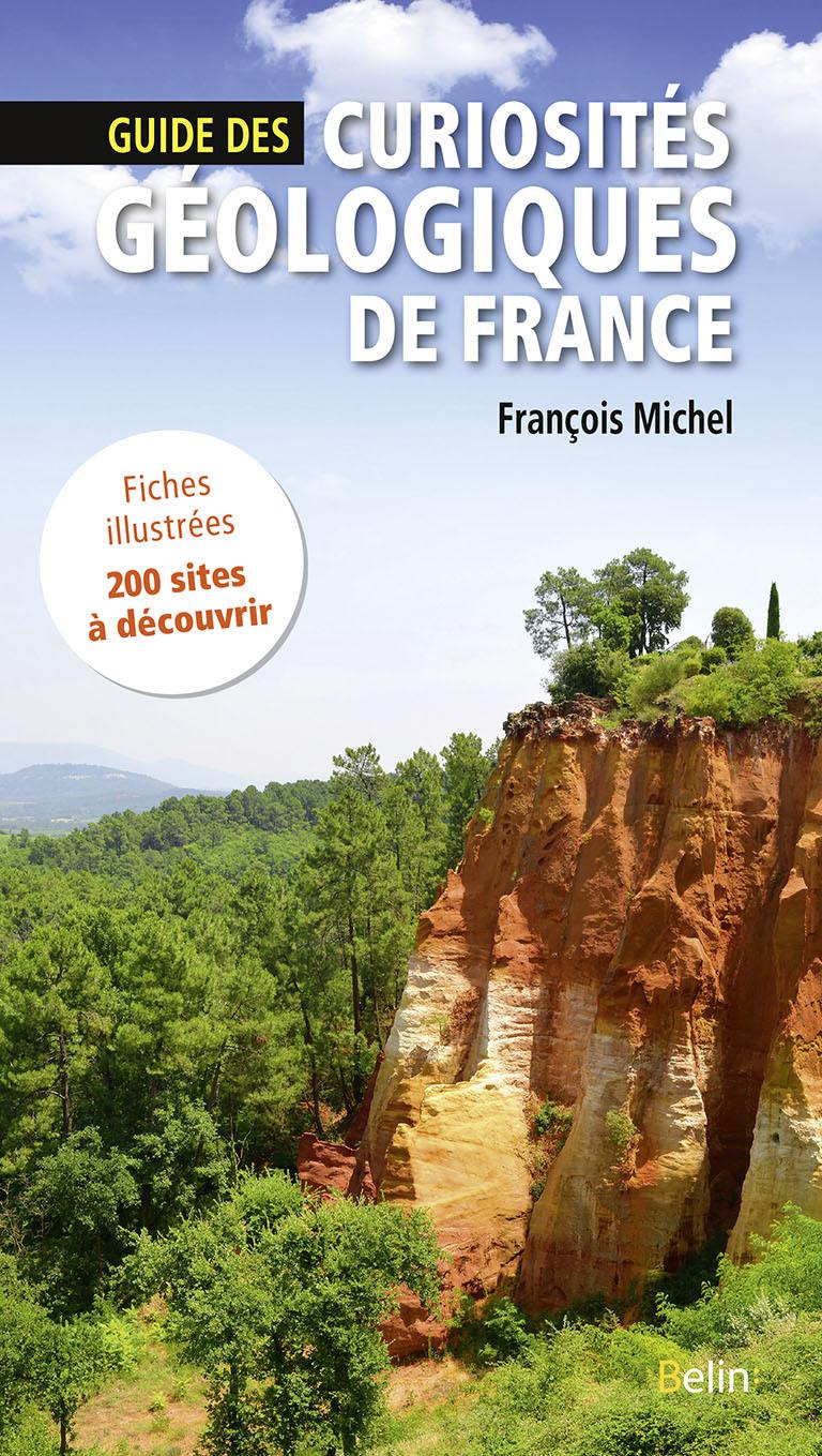GUIDE DES CURIOSITES GEOLOGIQUES DE FRANCE