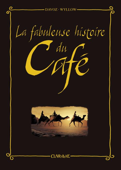 FABULEUSE HISTOIRE DU CAFE (LA)