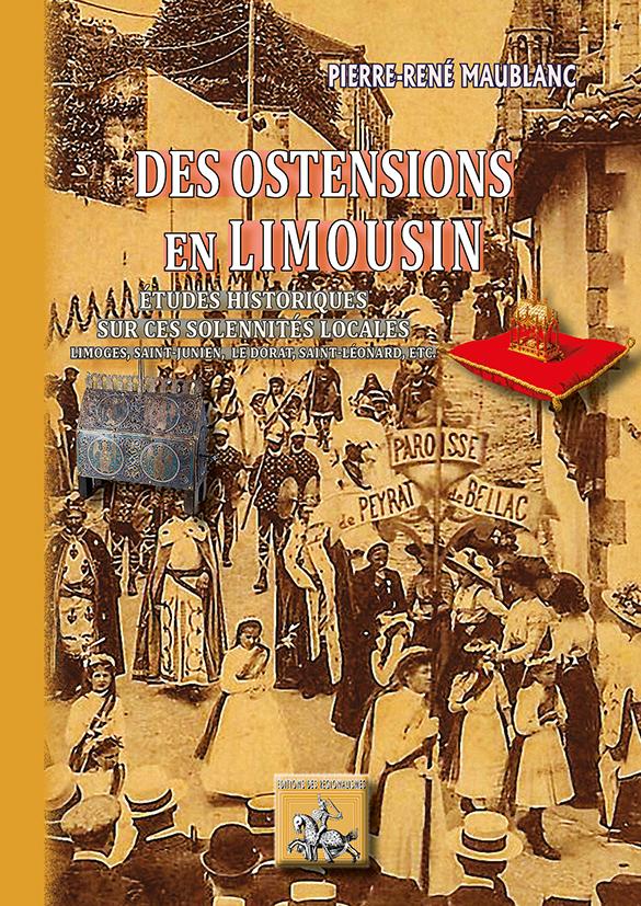 DES OSTENSIONS EN LIMOUSIN (ETUDES HISTORIQUES SUR CES SOLENNITES LOCALES)